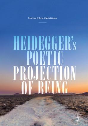 Heidegger's Poetic Projection of Being