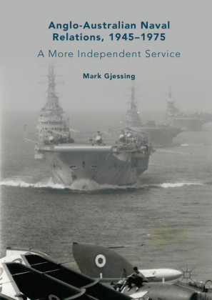 Anglo-Australian Naval Relations, 1945-1975