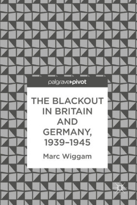 The Blackout in Britain and Germany, 1939-1945