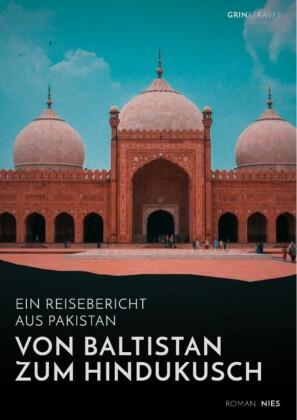 Von Baltistan zum Hindukusch. Ein Reisebericht aus Pakistan