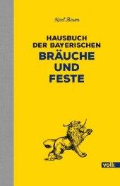 Hausbuch der bayerischen Bräuche und Feste Cover