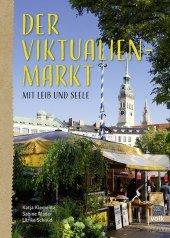Der Viktualienmarkt - mit Leib und Seele Cover