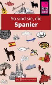 So sind sie, die Spanier