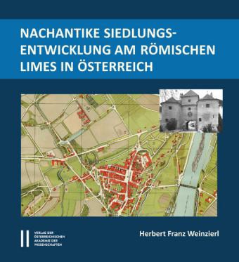 Nachantike Siedlungsentwicklung im römischen Limes in Österreich
