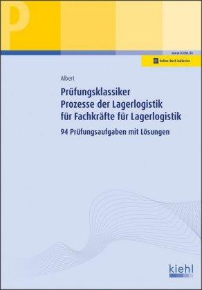 Prüfungsklassiker Prozesse der Lagerlogistik für Fachkräfte für Lagerlogistik
