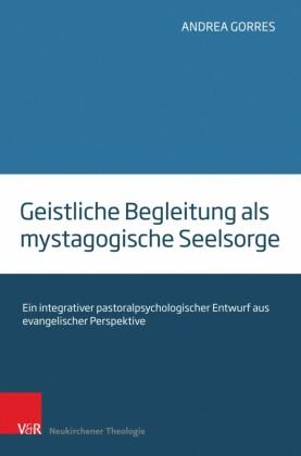 Geistliche Begleitung als mystagogische Seelsorge