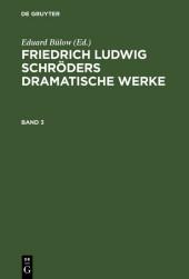 Friedrich Ludwig Schröders Dramatische Werke. Band 3