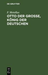 Otto der Große, König der Deutschen
