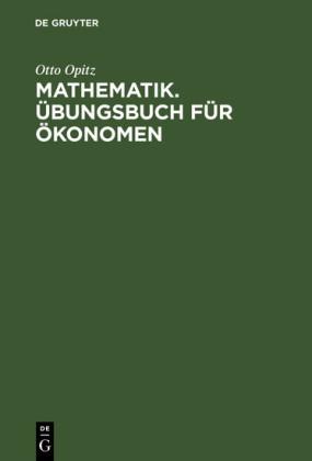 Mathematik. Übungsbuch für Ökonomen