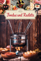 100 Ideen Fondue und Raclette Cover
