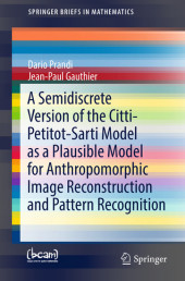 A Semidiscrete Version of the Citti-Petitot-Sarti Model as a Plausible Model for Anthropomorphic Image Reconstruction and Pattern Recognition