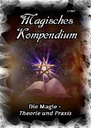 Magisches Kompendium - Magie - Theorie und Praxis
