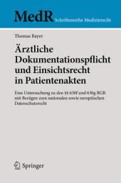 Ärztliche Dokumentationspflicht und Einsichtsrecht in Patientenakten