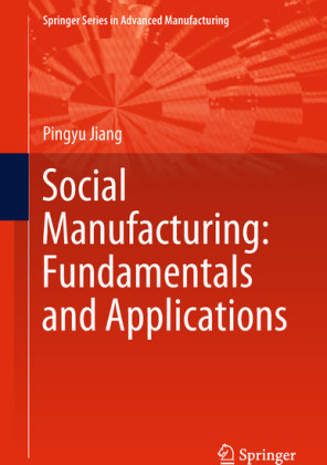 Social Manufacturing: Fundamentals and Applications