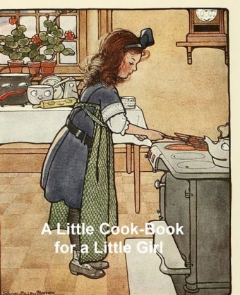 A Little Cook-Book for a Little Girl