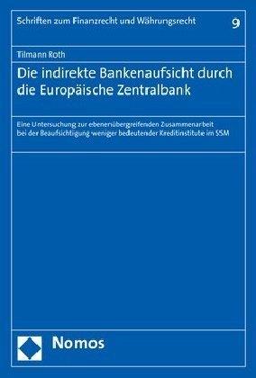 Die indirekte Bankenaufsicht durch die Europäische Zentralbank