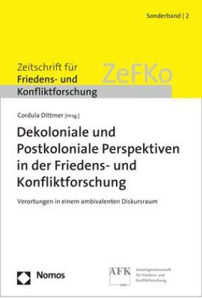 Dekoloniale und Postkoloniale Perspektiven in der Friedens- und Konfliktforschung
