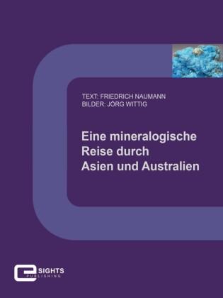 Eine mineralogische Reise durch Asien und Australien