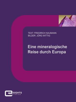 Eine mineralogische Reise durch Europa