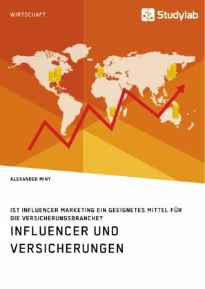 Influencer und Versicherungen. Ist Influencer Marketing ein geeignetes Mittel für die Versicherungsbranche?