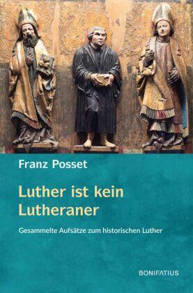 Luther ist kein Lutheraner