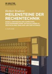 Erfindung des Computers, Elektronenrechner, Entwicklungen in Deutschland, England und der Schweiz