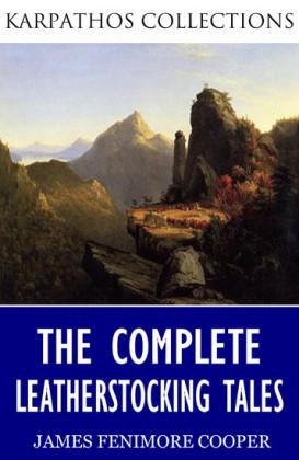 The Complete Leatherstocking Tales