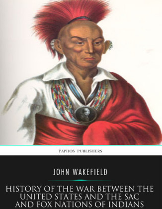 History of the War between the United States and the Sac and Fox Nations of Indians