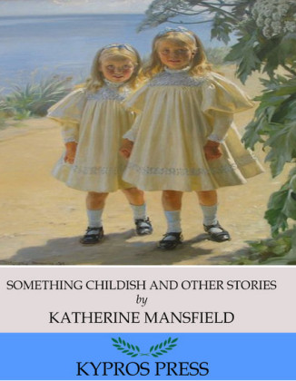 Something Childish and Other Stories