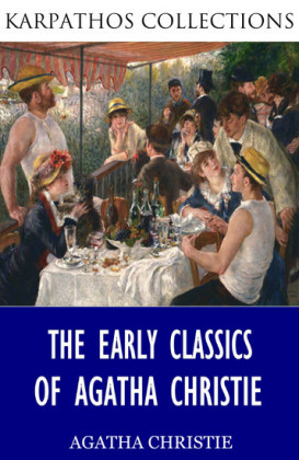 The Early Classics of Agatha Christie