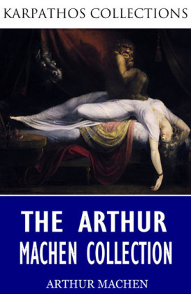 The Arthur Machen Collection