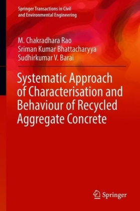 Systematic Approach of Characterisation and Behaviour of Recycled Aggregate Concrete