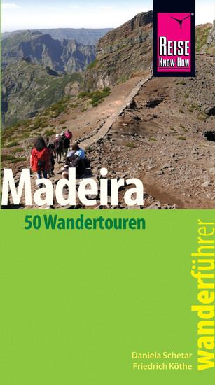 Reise Know How Wanderführer Madeira 50 Wandertouren Mit Karten