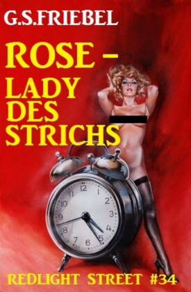 REDLIGHT STREET #34: Rose - Lady des Strichs