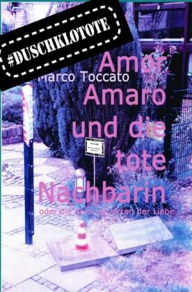 Amor Amaro und die tote Nachbarin