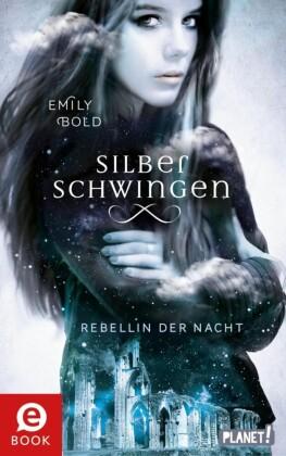 Silberschwingen 2: Rebellin der Nacht