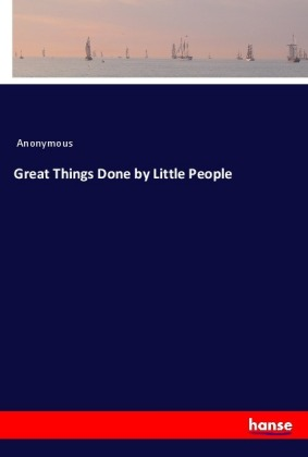 Great Things Done by Little People