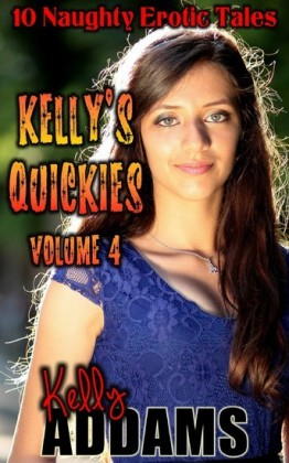 Kelly's Quickies Volume 4