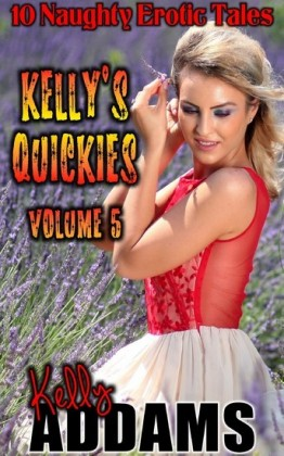 Kelly's Quickies - Volume 5