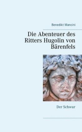 Die Abenteuer des Ritters Hugolin von Bärenfels