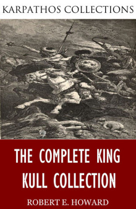 The Complete King Kull Collection