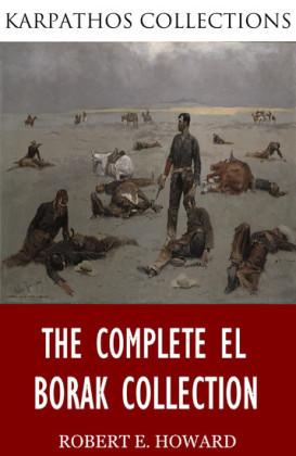 The Complete El Borak Collection