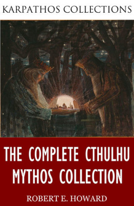 The Complete Cthulhu Mythos Collection
