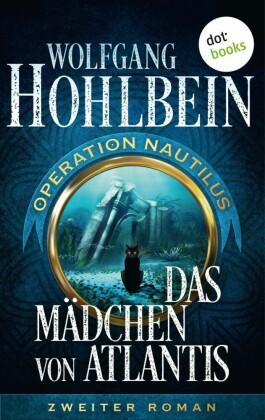 Das Mädchen von Atlantis: Operation Nautilus - Zweiter Roman