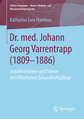 Dr. med. Johann Georg Varrentrapp (1809-1886)