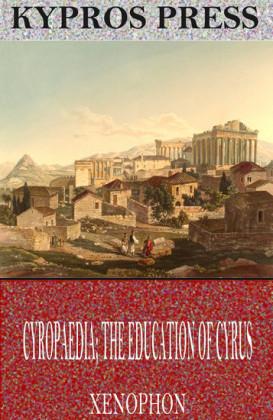 Cyropaedia; The Education of Cyrus