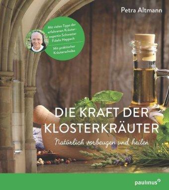 Die Kraft der Klosterkräuter, m. Kräuterscheibe