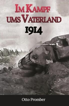 Im Kampf ums Vaterland 1914