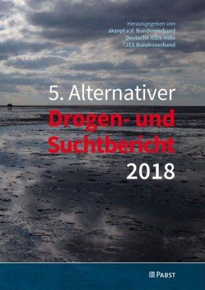 5. Alternativer Drogen- und Suchtbericht 2018