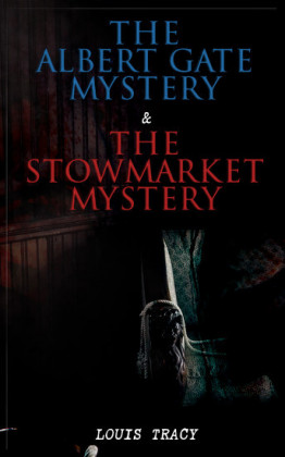 The Albert Gate Mystery & The Stowmarket Mystery